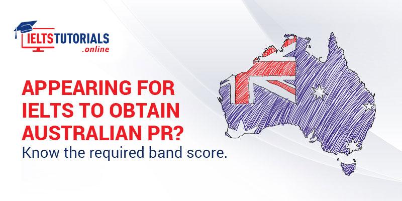 IELTS Requirement for Australia PR