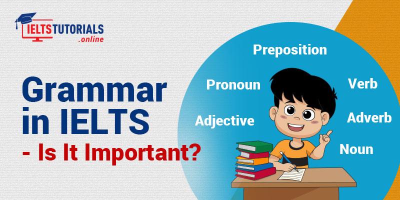 Importance Of Grammar In IELTS Test