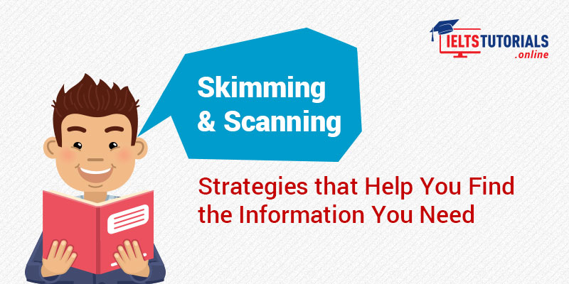 Skimming and Scanning in ielts reading