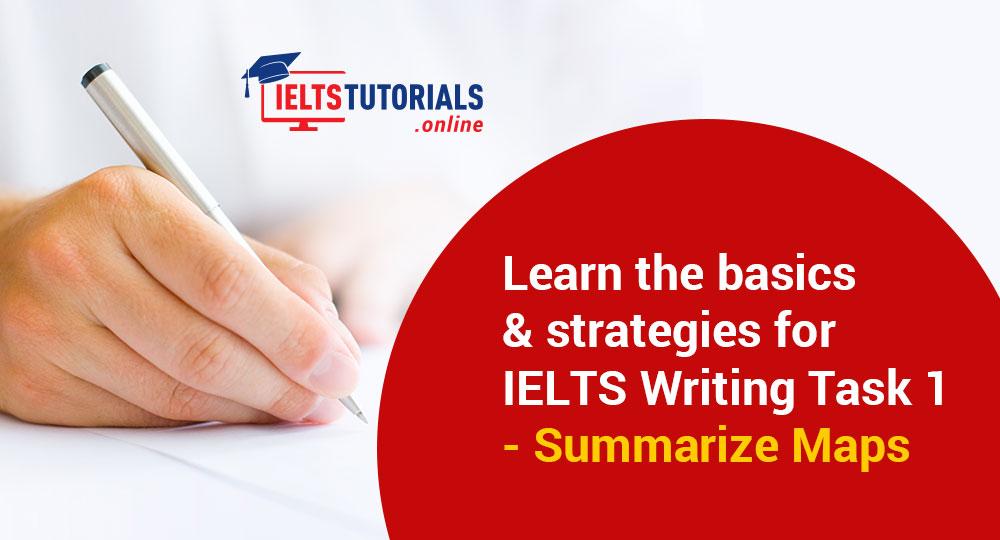 IELTS Academic Writing Task 1 � Summarize Maps