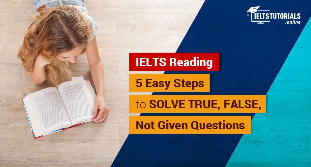 ielts general reading true false not given tips
