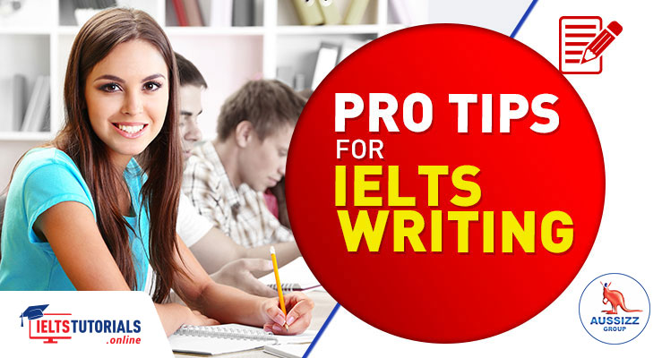 Useful tips to Score 7 Bands or higher in IELTS Writing