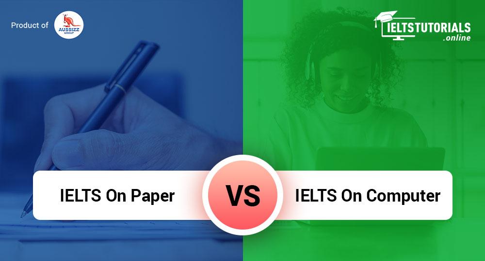 IELTS On Paper VS IELTS On Computer